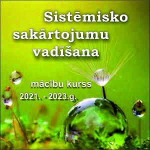 KURSI // 12.09.21 sākums // Sistēmiskie sakārtojumi @ 2x mēnesī 2.un 4.svētdienā, 2 gadi, 120€ mēnesī